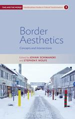 Border Aesthetics (Time and the World Interdisciplinary Studies in Cultural Tr, nr. 3)