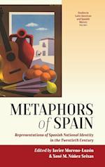 Metaphors of Spain (Studies in Latin American and Spanish History, nr. 1)