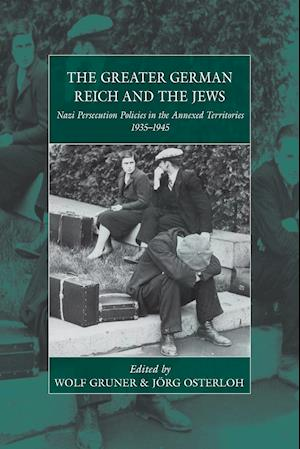 Bog, hæftet The Greater German Reich and the Jews: Nazi Persecution Policies in the Annexed Territories 1935-1945