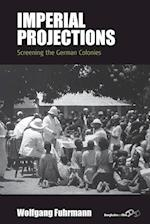 Imperial Projections: Screening the German Colonies