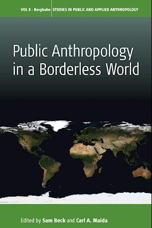 Bog, paperback Public Anthropology in a Borderless World af Sam Beck