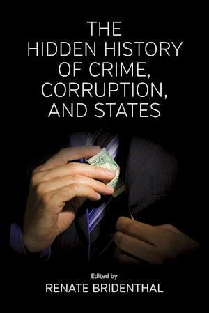 Bog, paperback The Hidden History of Crime, Corruption, and States af Renate Bridenthal