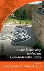 Space and Spatiality in Modern German-Jewish History (New German Historical Perspectives, nr. 8)