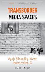 Transborder Media Spaces (Anthropology of Media, nr. 7)