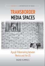 Transborder Media Spaces (Anthropology of Media)