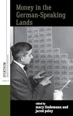 Money in the German-Speaking Lands (Spektrum: Publications of the German Studies Association, nr. 17)