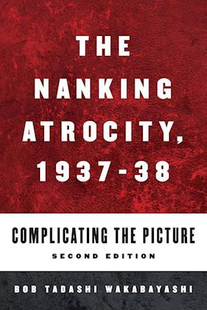 The Nanking Atrocity, 1937-1938