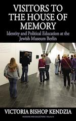 Visitors to the House of Memory (Museums and Collections, nr. 9)