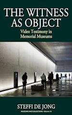 The Witness As Object (Museums and Collections)