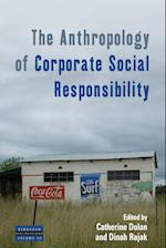 The Anthropology of Corporate Social Responsibility (Dislocations, nr. 18)
