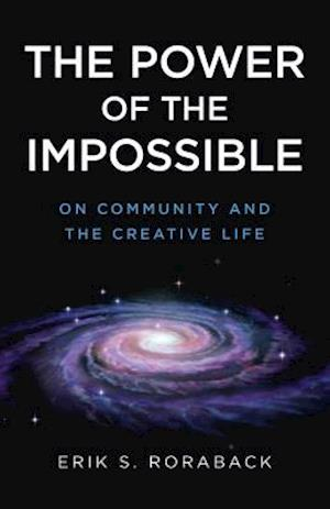 Power of the Impossible, The - On Community and the Creative Life
