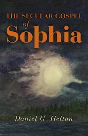 Secular Gospel of Sophia, The