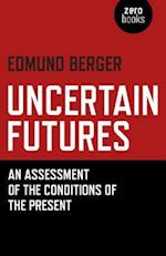 Uncertain Futures af Edmund Berger