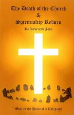 The Death of the Church and Spirituality Reborn