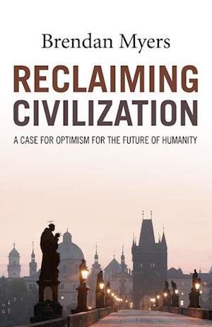 Bog, paperback Reclaiming Civilization af Brendan Myers