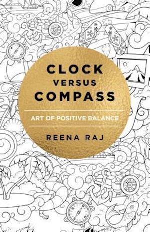 Clock versus Compass - Art of Positive Balance