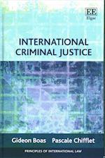International Criminal Justice (Principles of International Law Series)