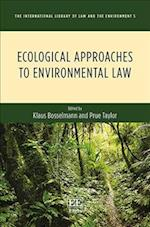 Ecological Approaches to Environmental Law (The International Library of Law and the Environment Series, nr. 5)