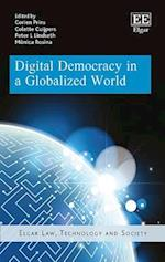 Digital Democracy in a Globalized World (Elgar Law Technology and Society Series)