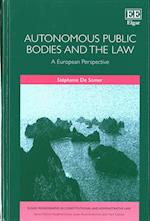 Autonomous Public Bodies and the Law (Elgar Monographs in Constitutional and Administrative Law Series)