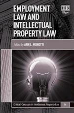 Employment Law and Intellectual Property Law (Critical Concepts in Intellectual Property Law Series, nr. 16)