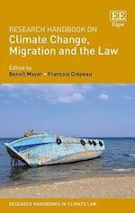 Research Handbook on Climate Change, Migration and the Law (Research Handbooks in Climate Law Series)