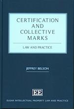 Certification and Collective Marks (Elgar Intellectual Property Law and Practice Series)