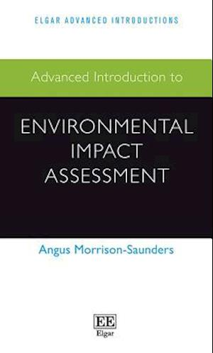 Advanced Introduction to Environmental Impact Assessment