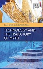 Technology and the Trajectory of Myth (Elgar Studies in Legal Theory)