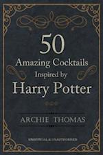 50 Amazing Cocktails Inspired by Harry Potter af Archie Thomas