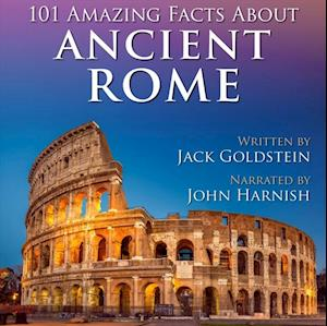 101 Amazing Facts about Ancient Rome