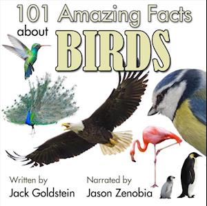 101 Amazing Facts about Birds af Jack Goldstein