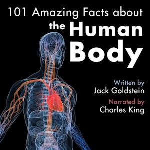 101 Amazing Facts about the Human Body af Jack Goldstein
