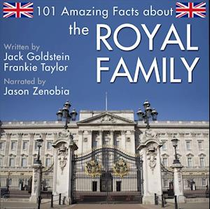 101 Amazing Facts about the Royal Family af Jack Goldstein