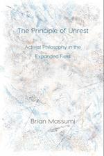 The Principle of Unrest: Activist Philosophy in the Expanded Field