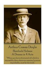 Arthur Conan Doyle - Sherlock Holmes - A Drama in 4 Acts