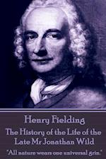 Henry Fielding - The History of the Life of the Late MR Jonathan Wild