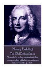 Henry Fielding - The Old Debauchees