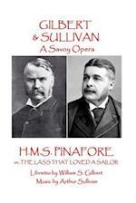 W.S. Gilbert & Arthur Sullivan - H.M.S. Pinafore