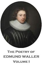 The Poetry of Edmund Waller - Volume I