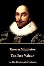 Thomas Middleton - The Nice Valour