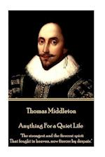 Thomas Middleton - Anything for a Quiet Life
