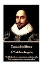 Thomas Middleton - A Yorkshire Tragedy