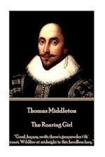 Thomas Middleton - The Roaring Girl