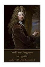 William Congreve - Incognita
