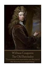 William Congreve - The Old Batchelor