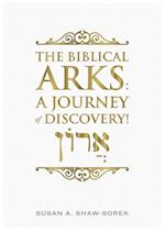 Biblical Arks: A Journey of Discovery!