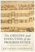 The Origins and Evolution of the Progress Estate