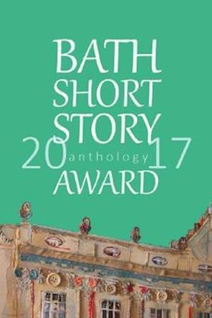 Bath Short Story Award 2017 Anthology