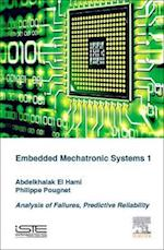 Analysis of Failures of Embedded Mechatronic Systems, Volume 1 af Abdelkhalak El Hami